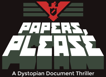 Papers, Please- A Dystopian Document Thriller